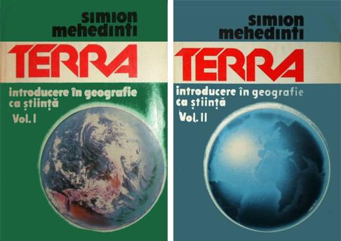 Terra. Introducere în geografie ca știință, volumele I și II, Simion Mehedinți
